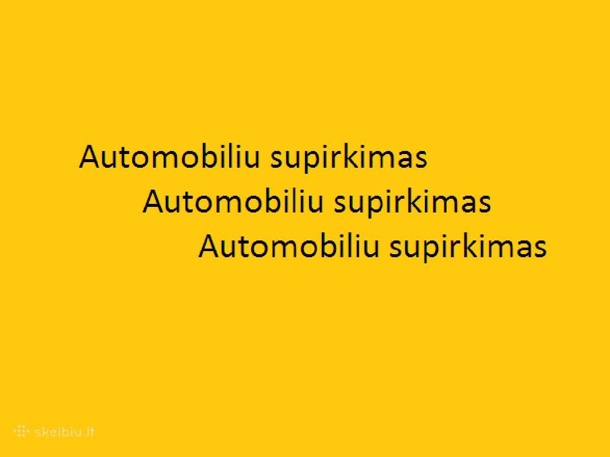 Auto supirkimas,cкупка автомобилей
