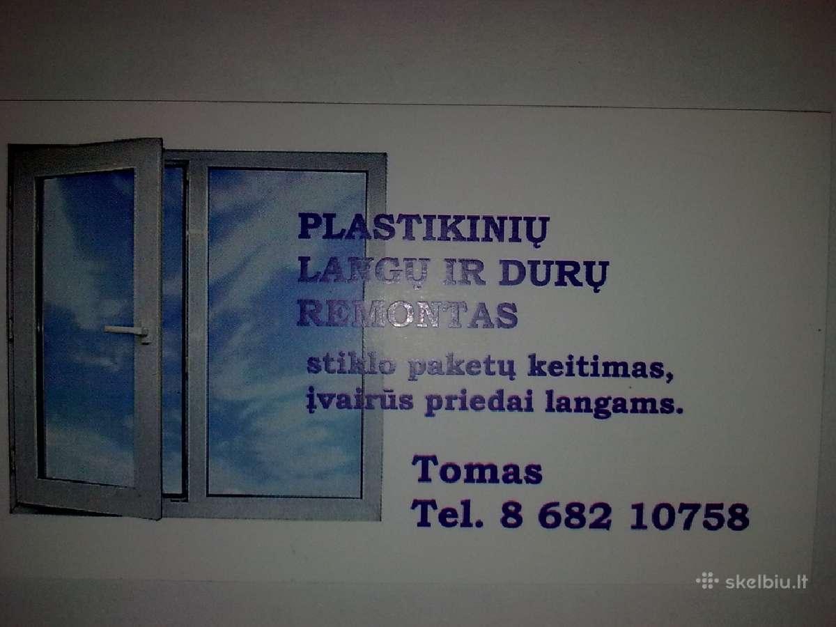 Plastikiniu,mediniu,aliuminiu langu, duru remontas