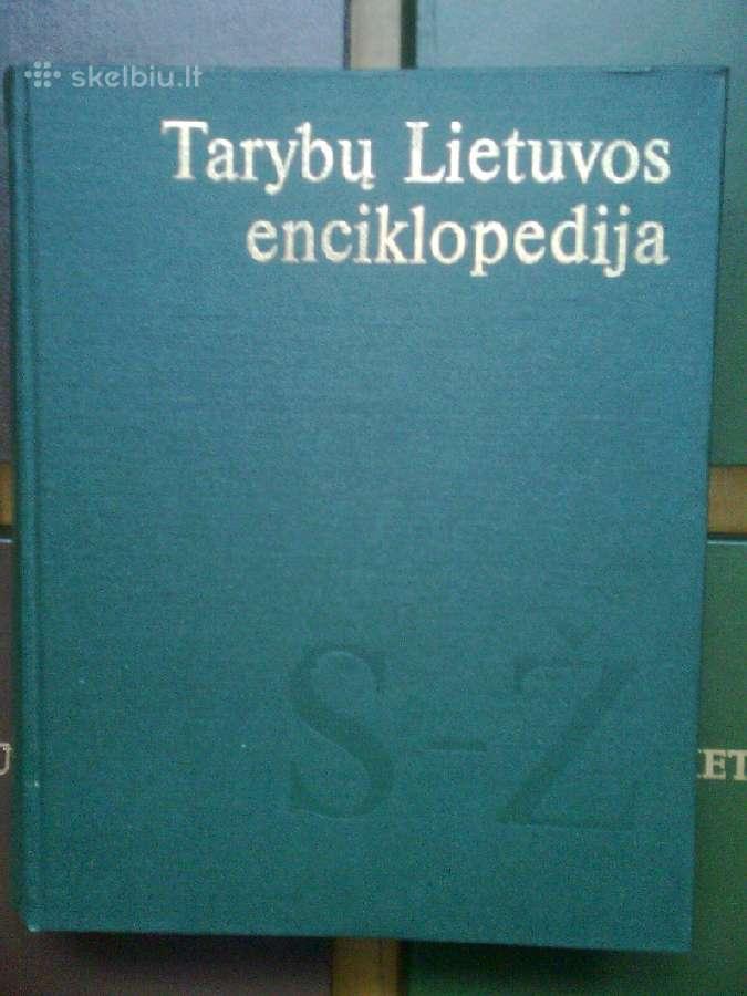 Tarybu Lietuvos enciklopedija 1-4 tomai.