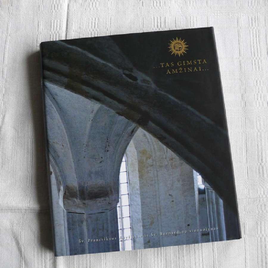 Tas gimsta amžinai Šv. Bernardino vienuolynas