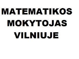 Matematikos mokytojas (korepetitorius) Vilniuje